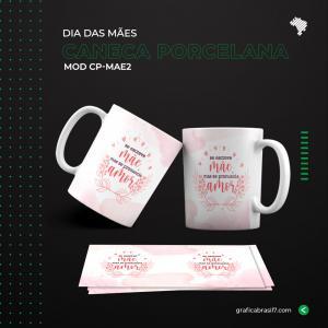 Caneca de Porcelana Dia das Mães  - Mod CP-MAE2 Porcelana Branca 9,6x22,3cm 4x0 Impressão colorida fora